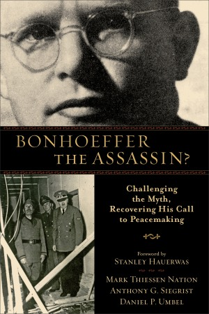 Bonhoeffer the Assassin
